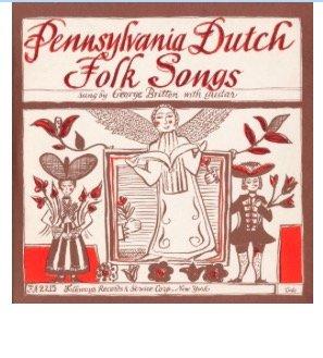 George Britton - Pennsylvania Dutch Folk Songs - Amazon com