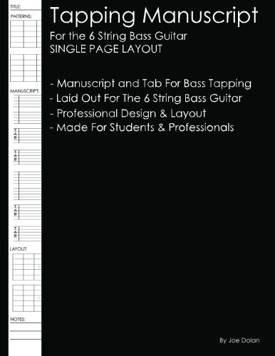 Tapping Manuscript: For the 6 String Bass Guitar: SINGLE PAGE LAYOUT: Professional and Student Tapping (Bass Tab White Pages)
