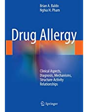 Drug Allergy: Clinical Aspects, Diagnosis, Mechanisms, Structure-Activity Relationships