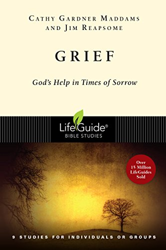 Grief: God's Help in Times of Sorrow (Lifeguide Bible Studies: Topical Studies)