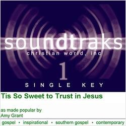 Tis So Sweet To Trust In Jesus [Accompaniment/Performance Track] - Amy Grant Accompaniment Tracks