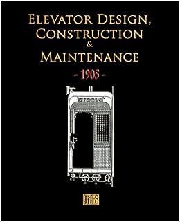 Elevator design construction and maintenance 1905 merchant books elevator design construction and maintenance 1905 merchant books 9781603861168 amazon books fandeluxe Images