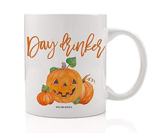 Funny Day Drinker Coffee Mug Seasonal Gift Idea Autumn Pumpkins Jack-O'-Lantern Fall Spice Flavors Halloween Trick or Treat Cute Family Friends Coworker Present 11oz Ceramic Tea Cup Digibuddha DM0366 -
