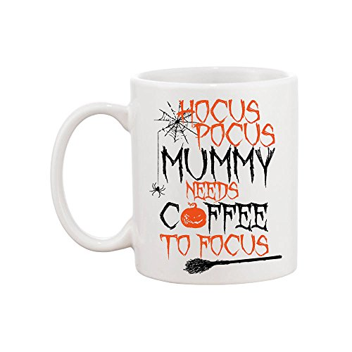 No9 Hocus Pocus Mummy Needs Coffee To Focus - Halloween Themed - Mug Gift - FREE UK SHIPPING 11 oz