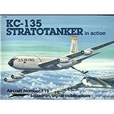 KC-135 Stratotanker in Action, Chris Reed, 0897472683