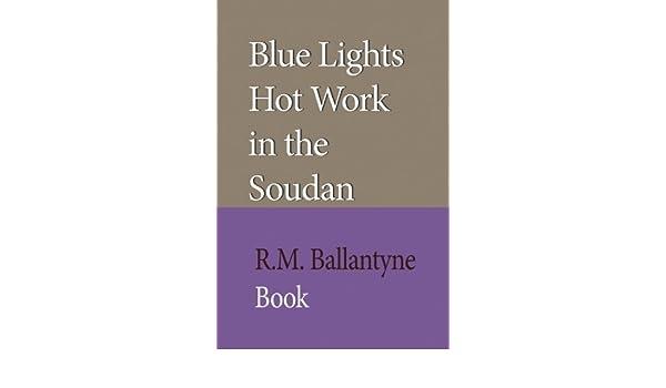 Blue Lights Hot Work in the Soudan: Amazon es: R M