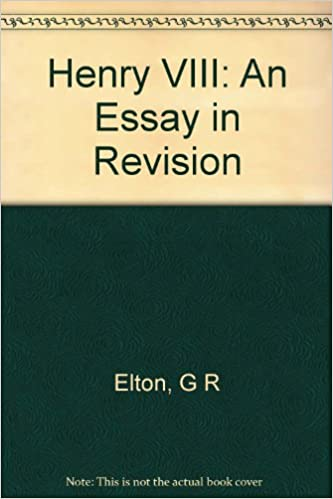 Henry Viii An Essay In Revision G R Elton Amazoncom Books
