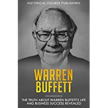Warren Buffett: The truth about Warren Buffett's life and business success revealed