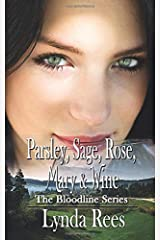Parsley, Sage, Rose, Mary & Wine (The Bloodline Series) Paperback