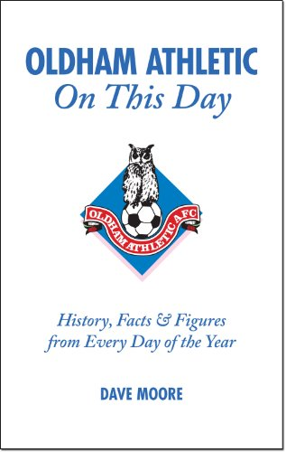 Oldham Athletic On This Day: History, Facts & Figures from