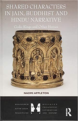 Shared Characters In Jain, Buddhist And Hindu Narrative: Gods, Kings And Other Heroes por Naomi Appleton epub