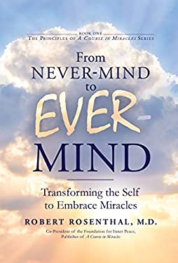 From Never-Mind to Ever-Mind: Transforming the Self to Embrace Miracles