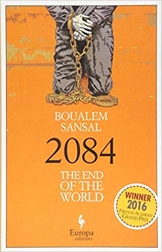 2084 The End Of The World Boualem Sansal Alison Anderson