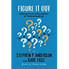 Figure It Out: Getting from Information to Understanding