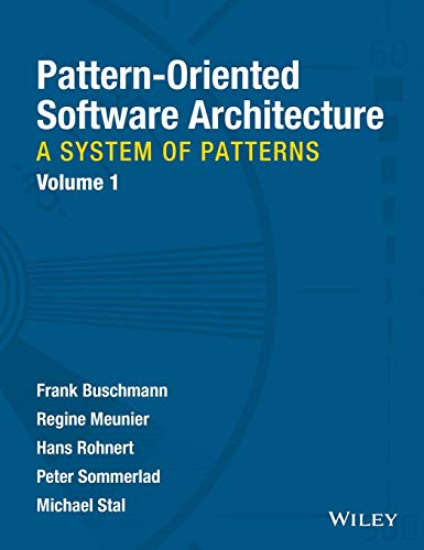 Pattern-Oriented Software Architecture Volume 1: A System of Patterns (Patterns Of Enterprise Application Architecture 2nd Edition)