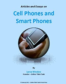 Cell Phones And Smart Phones  Articles And Essays Lance Winslow  Cell Phones And Smart Phones  Articles And Essays Lance Winslow  Communications Series  Smartphones Example English Essay also Topics For Synthesis Essay  Buy Homework