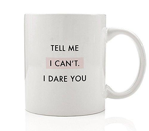 I Dare You Coffee Mug Gift Idea Strong Motivator