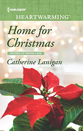 Home for Christmas: A Clean Romance (Shores of Indian Lake Book 12) by [Lanigan, Catherine]