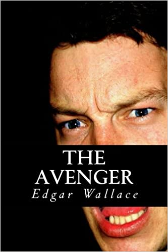 The Avenger: Edgar Wallace: 9781539182030: Amazon com: Books