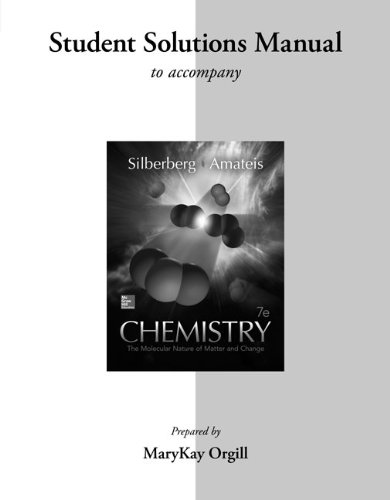 Chemistry Student Solutions - Student Solutions Manual for Silberberg Chemistry: The Molecular Nature of Matter and Change