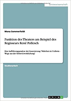 Funktion des Theaters am Beispiel des Regisseurs René Pollesch