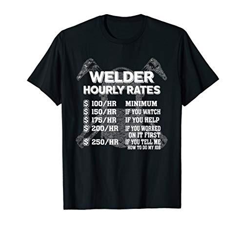 Welder Hourly Rate Funny Welding T-Shirt