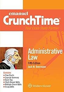 Emanuel CrunchTime for Administrative Law (Emanuel CrunchTime Series)