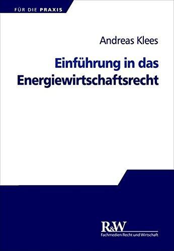 Einführung in das Energiewirtschaftsrecht (FÜR DIE PRAXIS)