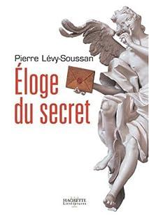 Éloge du secret, Lévy-Soussan, Pierre