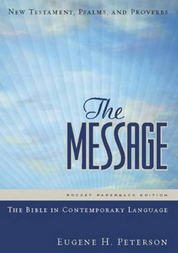 The Message New Testament with Psalms and Proverbs, Pocket: The New Testament in Contemporary Language