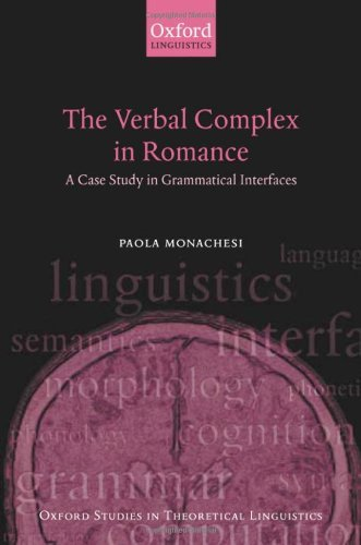 The Verbal Complex in Romance: A Case Study in Grammatical Interfaces (Oxford Studies in Theoretical Linguistics) Pdf