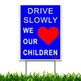 DRIVE SLOWLY - WE LOVE OUR CHILDREN - Large 18'' x 24'' Yard Sign - Double Sides - Include 24'' Tall Stake