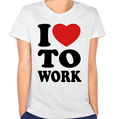 Just Tinge Women's Fun I Love To Work 2016 Short Sleeves T Shirts Crew Neck L White