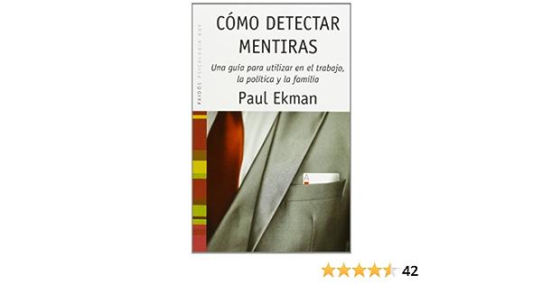 Cómo detectar mentiras: Una guía para utilizar en el trabajo, la ...