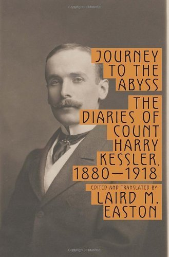 Journey to the Abyss: The Diaries of Count Harry Kessler, 1880-1918 by Kessler, Harry (2011) Hardcover