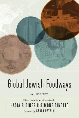 Global Jewish Foodways: A History (At Table)