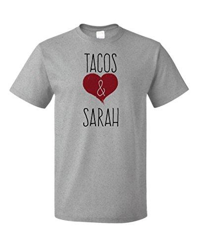 I Love Tacos & Sarah - Funny, Silly T-shirt