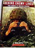 Behind Enemy Lines (True Stories of Amazing Courage)