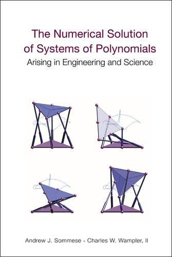 The Numerical Solution of Systems of Polynomials: Arising in Engineering And Science