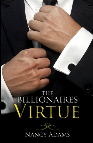 The Billionaires Virtue - A Billionaire Romance (Volume 3)