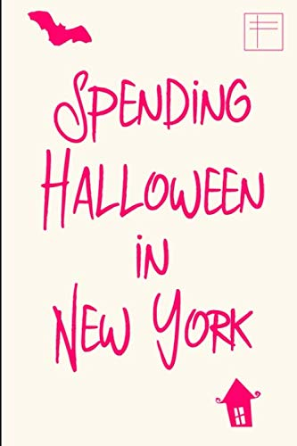 Spending Halloween in New York Cute Holiday College Ruled Notebook for Paranormal Experts: Blank Lined Journal