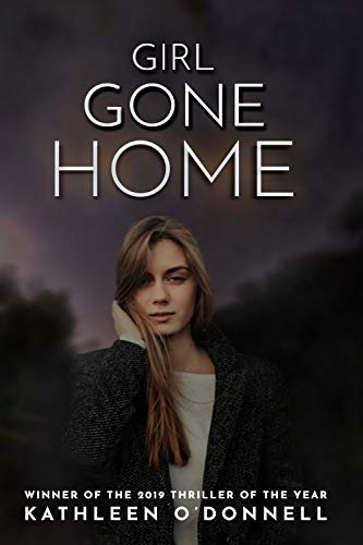Girl Gone Home: A Twisted, Quirky, Absolutely Gripping Psychological Thriller by [O'Donnell, Kathleen]