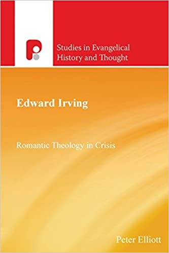 Book Edward Irving: Romantic Theology in Crisis (Studies in Christian History and Thought) by Peter Elliott (2013-09-06)