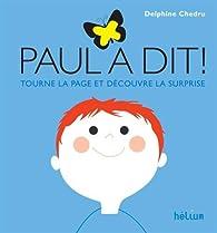 Paul a dit ! par Delphine Chedru