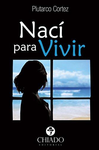 Amazon Com Nací Para Vivir Spanish Edition Ebook