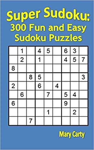 Super Sudoku 300 Fun And Easy Sudoku Puzzles Mary Carty