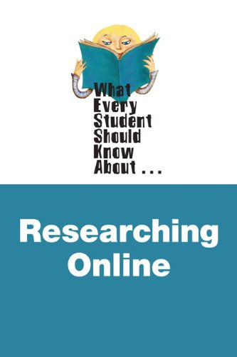 What Every Student Should Know about Researching Online, 2nd Edition