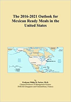 Book The 2016-2021 Outlook for Mexican Ready Meals in the United States