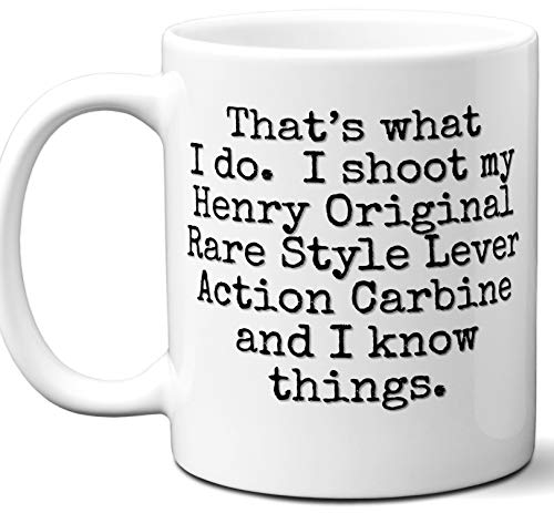 Gun Gifts For Men, Women. Henry Original Rare Style Lever Action Carbine That's What I Do Coffee Mug, Cup. Gun Accessories For Rifle, Carbine, Lover, Fan. Scope, Mag, Magazine, Bag, Sling, Cle ()
