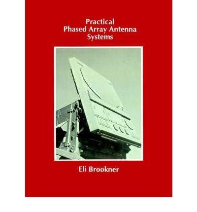 Practical Phased-Array Antenna Systems (Artech House Antenna Library) (Antenna Systems)
